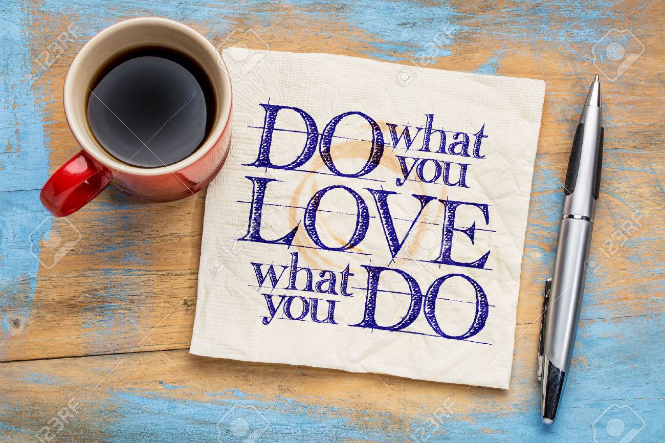 do what you love, love what you do - motivational word abstract on a napkin with cup of coffee - 51575702