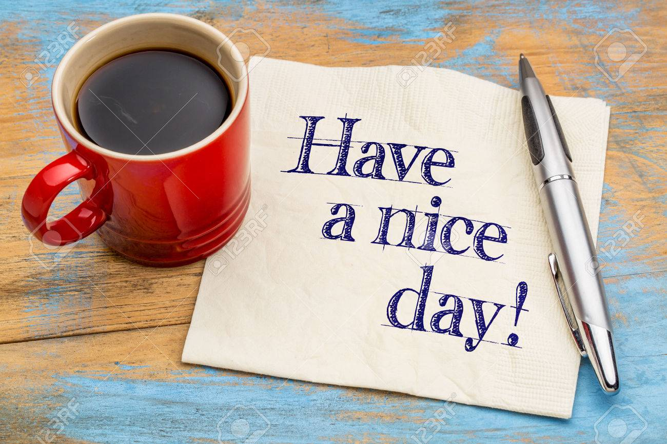 Have A Nice Day Handwriting On A Napkin With Cup Of Coffee And