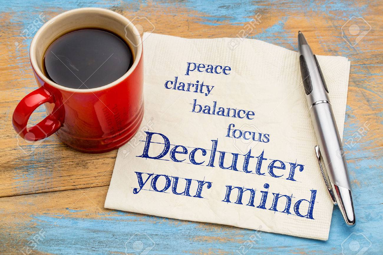 Declutter your mind for clarity, peace, focus and balance - handwriting on a napkin with a cup of espresso coffee - 59356402