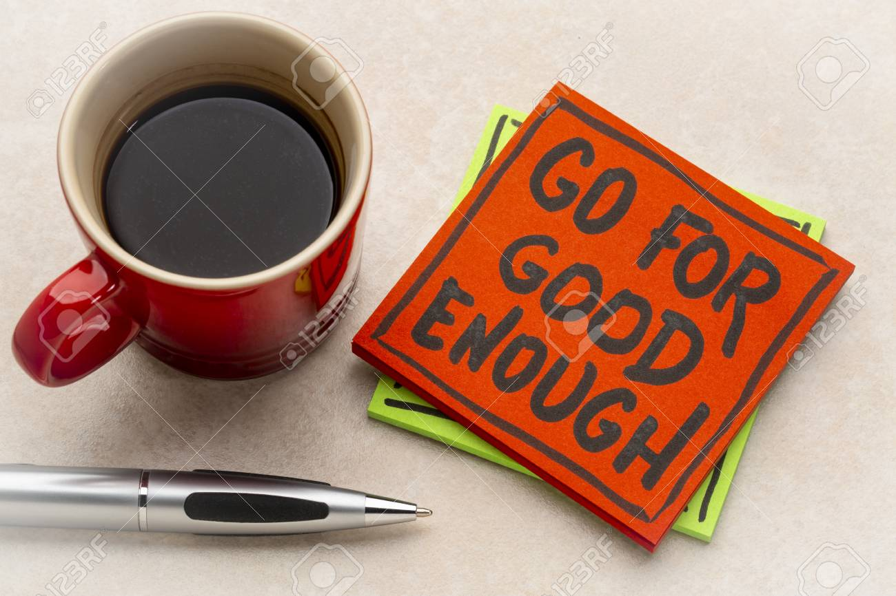 Go for good enough reminder note with a cup of coffee - 104651598