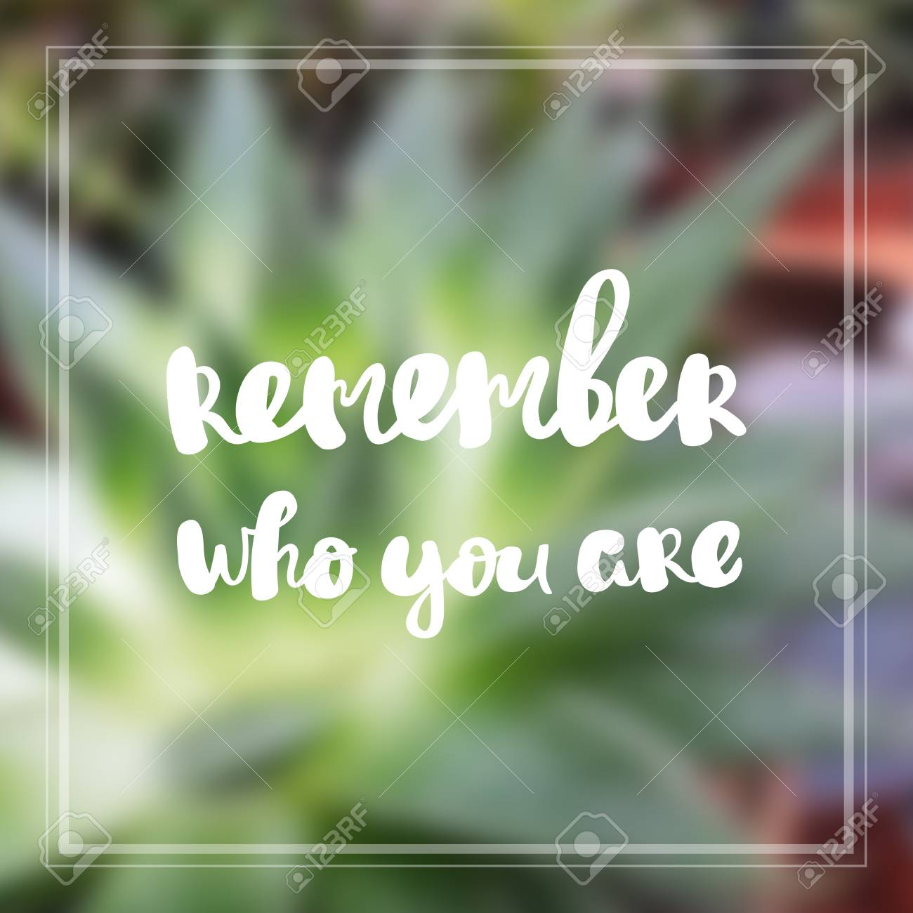 Motivational Quote On Blur Background Remember Who You Are Stock