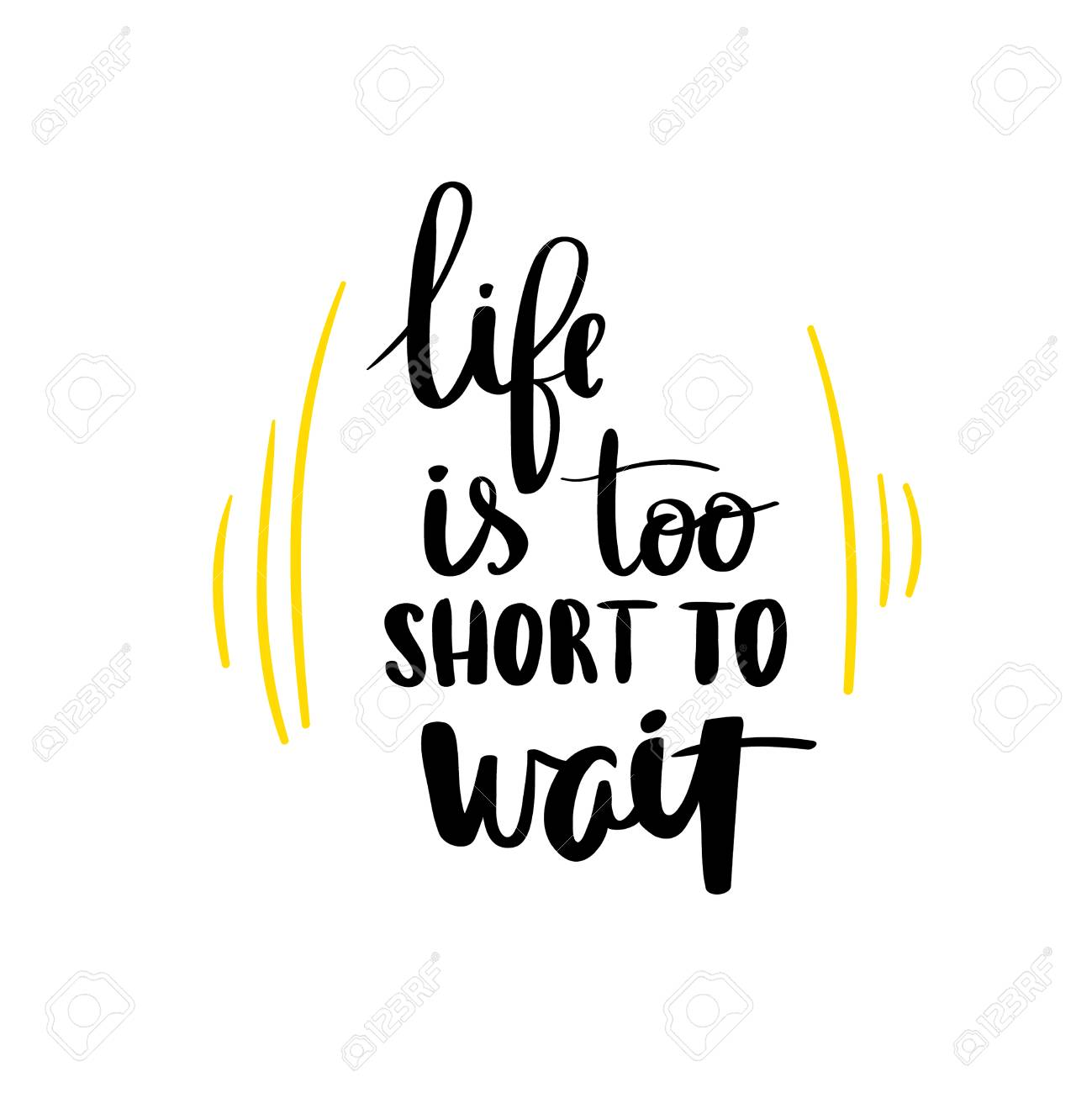 Life Is Too Short To Wait Quote Ink Hand Lettering Modern Brush