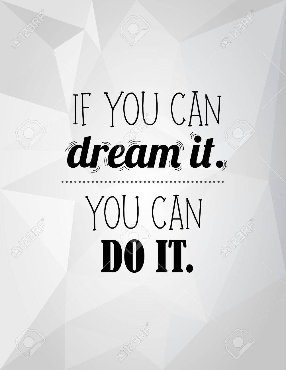 Frase Moderna De Letras Si Puedes Soñarlo Puedes Hacerlo