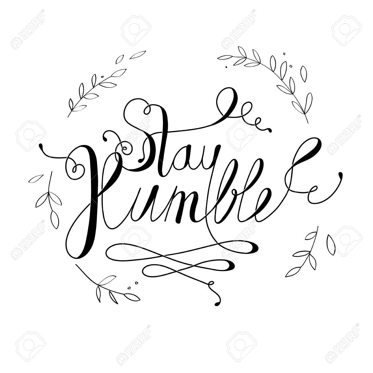 Minimalist Hand Draw Text Of An Inspirational Saying Stay Humble