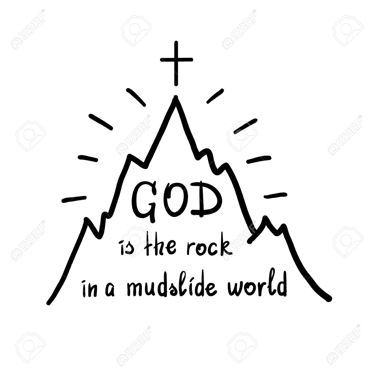God Is The Rock In The Mudslide World Motivational Quote Lettering