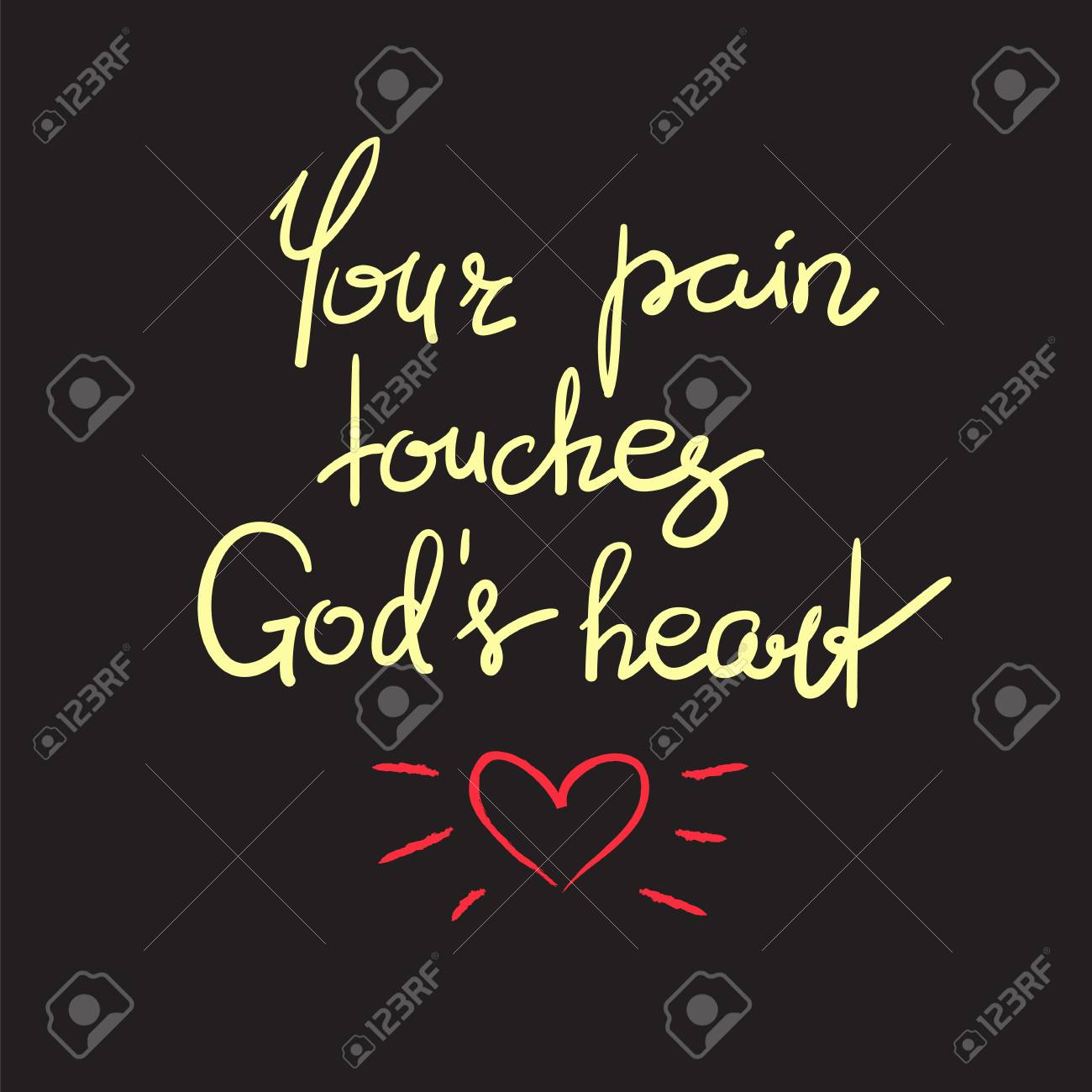 Your pain touches Gods heart - motivational quote lettering,