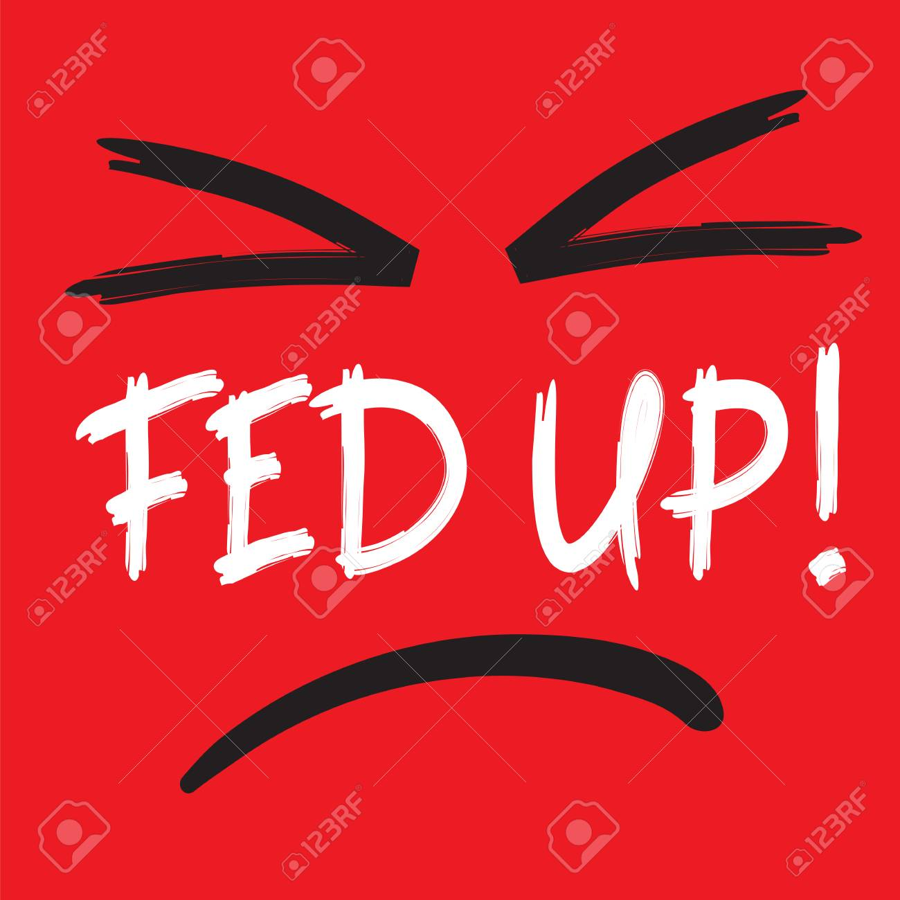 fed up emotional handwritten quote american slang urban rh 123rf com fed up with fed up meaning
