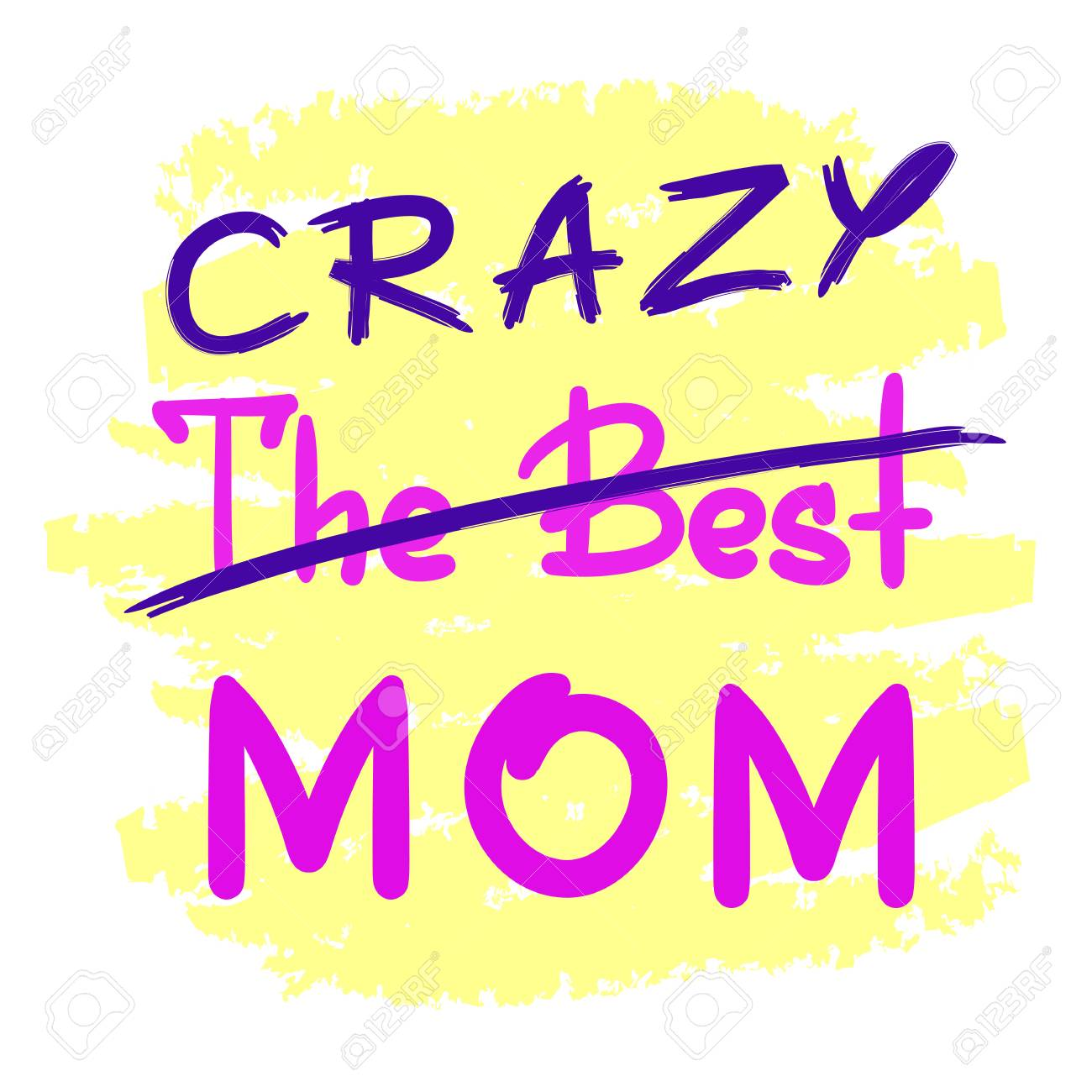 The best crazy mom - handwritten funny motivational quote. Print for inspiring poster, t-shirt, bag, cups, greeting postcard, flyer, sticker. Simple vector sign. Mother's day card - 104393821