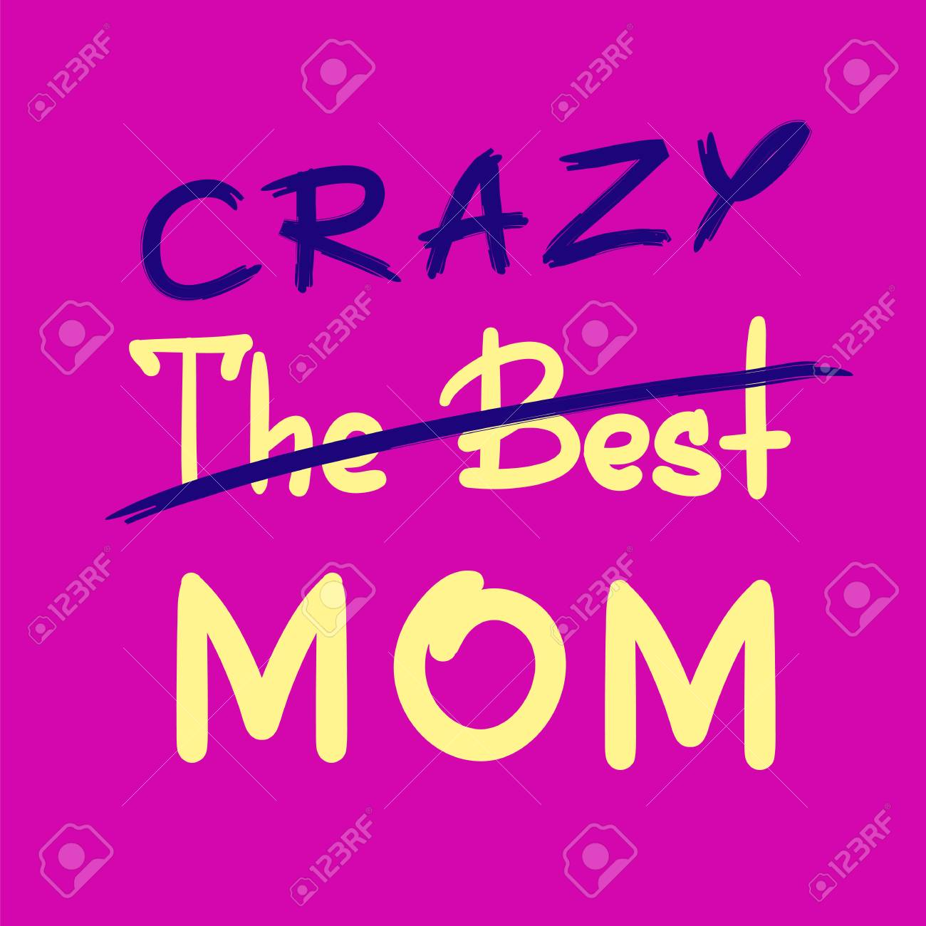 The best crazy mom - handwritten funny motivational quote. Print..