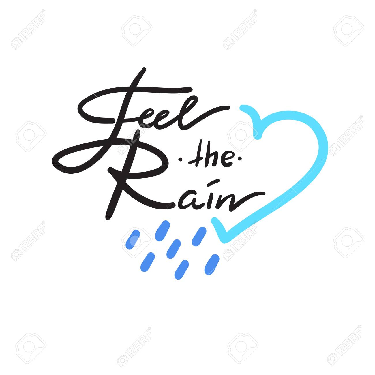 Feel The Rain Simple Inspire And Motivational Quote Hand Drawn