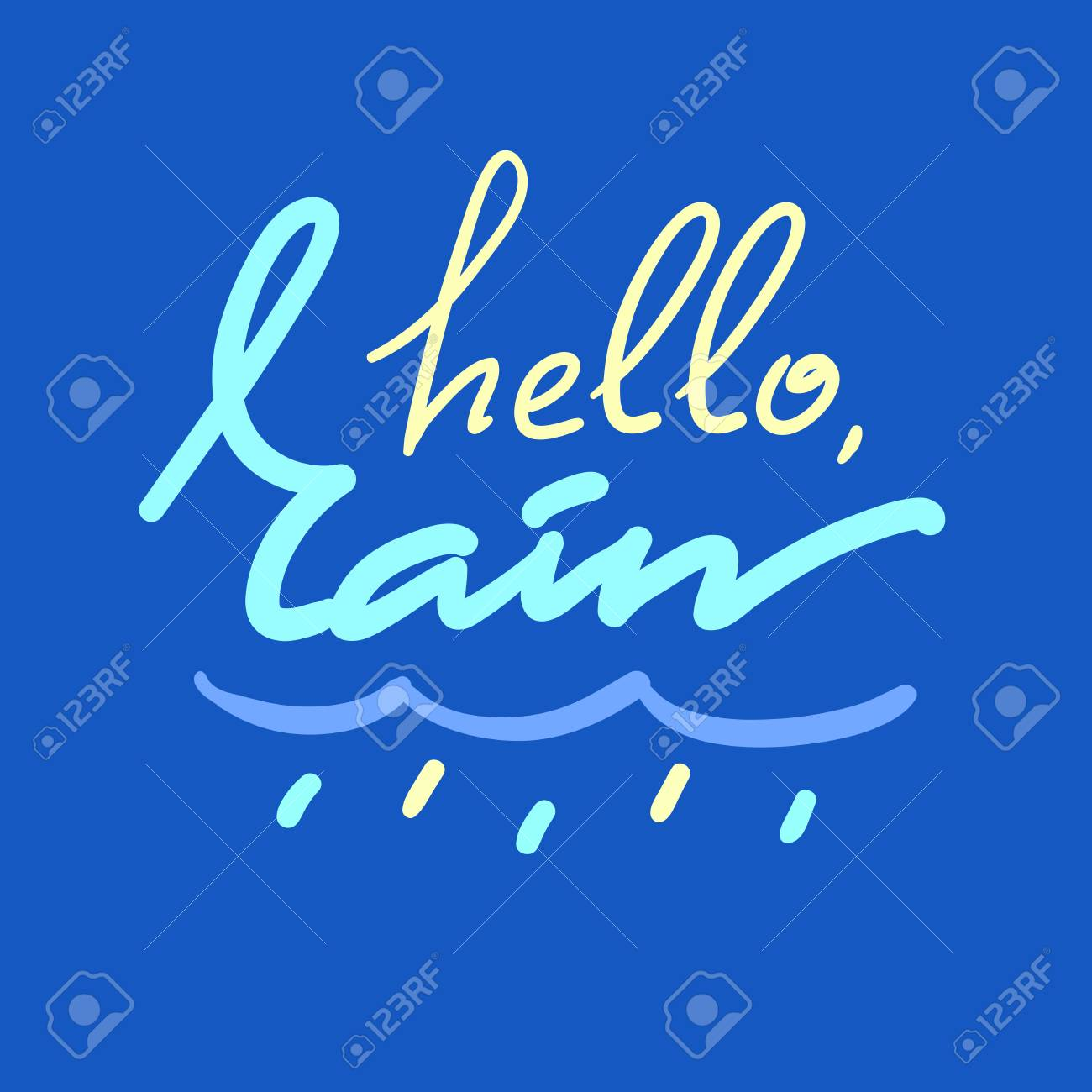 Hello Rain Simple Inspire And Motivational Quote Hand Drawn