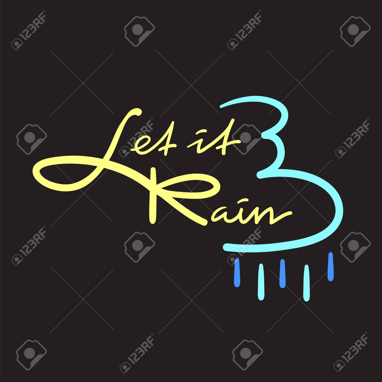 Let It Be Rain Simple Inspire And Motivational Quote Hand