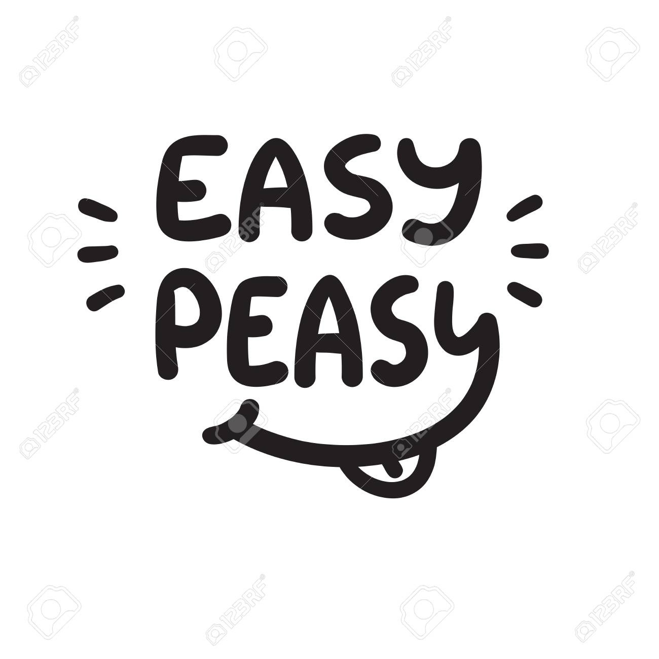 Easy Peasy - inspire and motivational quote.Hand drawn funny lettering. Print for inspirational poster, t-shirt, bag, cups, card, sticker, badge. Simple cute original vector - 108563971