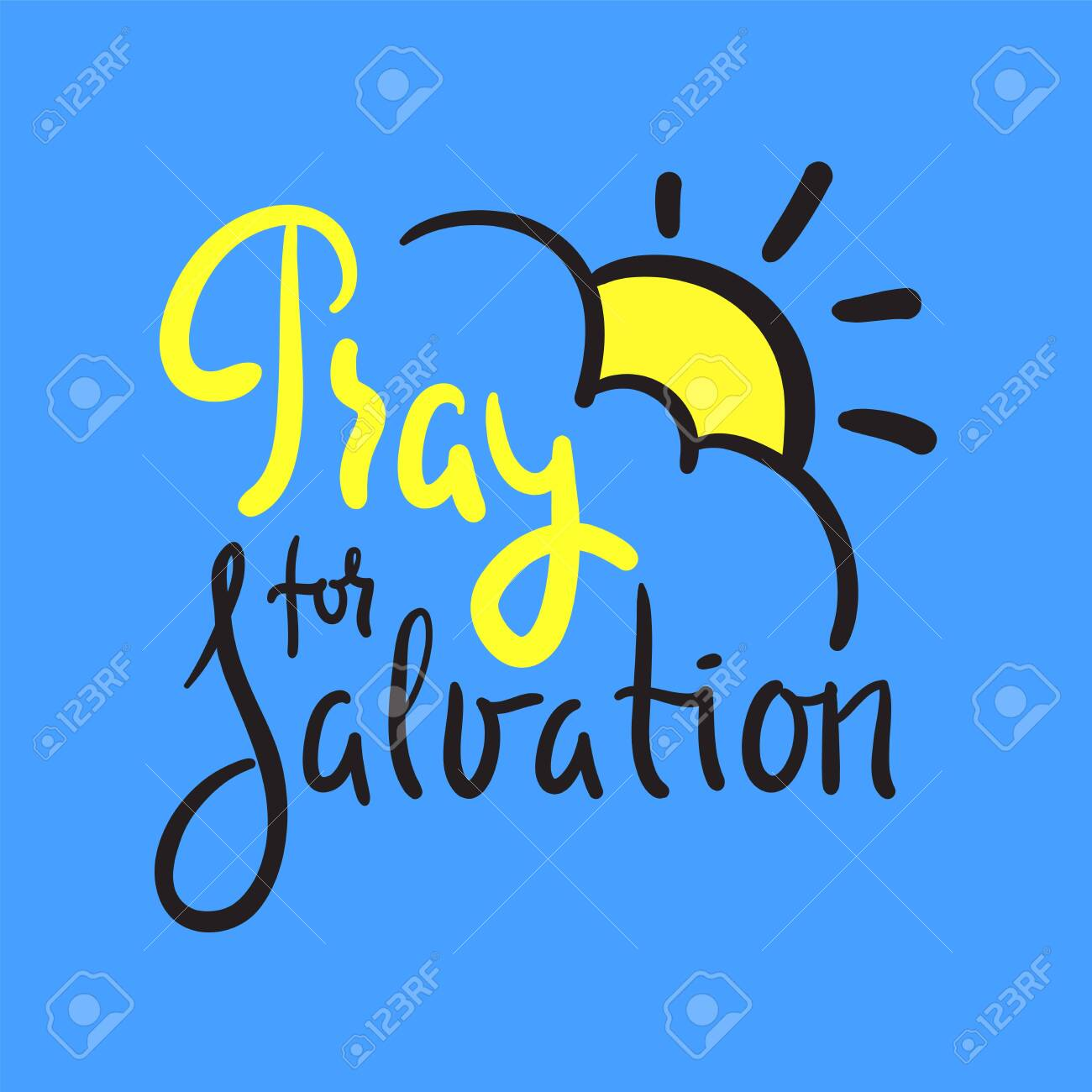 Pray for salvation - inspire motivational religious quote. Hand drawn beautiful lettering. Print for inspirational poster, t-shirt, bag, cups, card, flyer, sticker, badge. Cute funny vector writing - 151563776