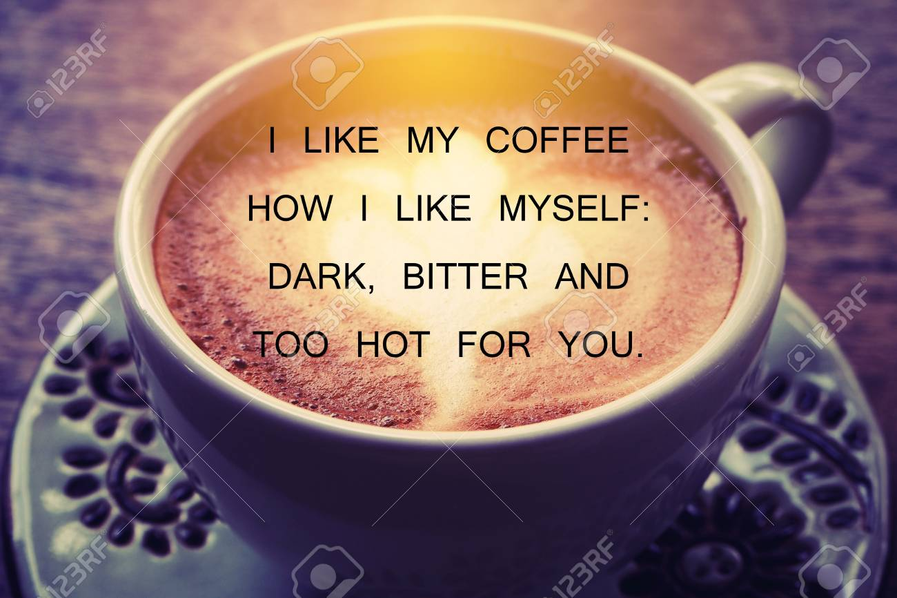 Quote About Love And Coffee On Coffee Background Design With Stock Photo Picture And Royalty Free Image Image 51331132
