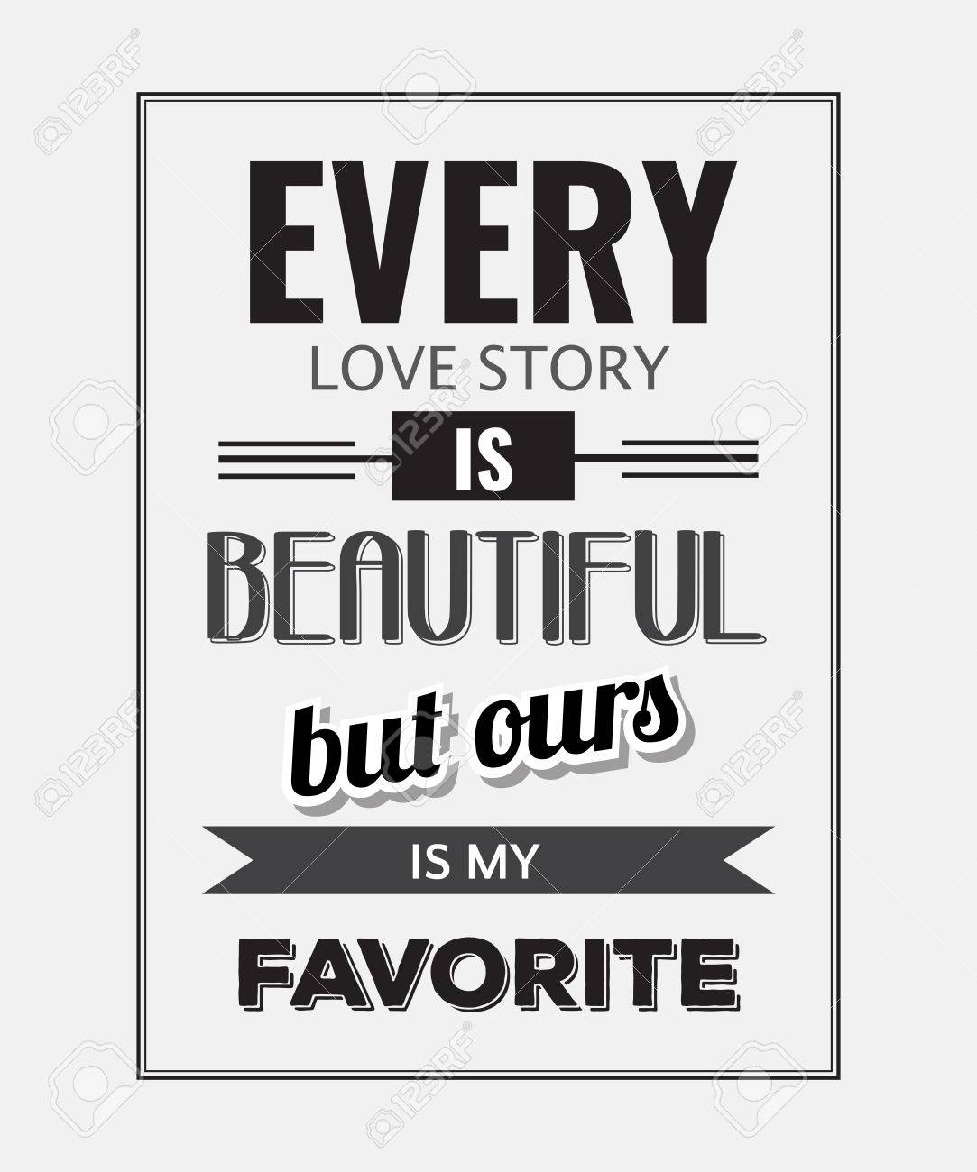 Retro Motivational Quote Every Love Story Is Beautiful But