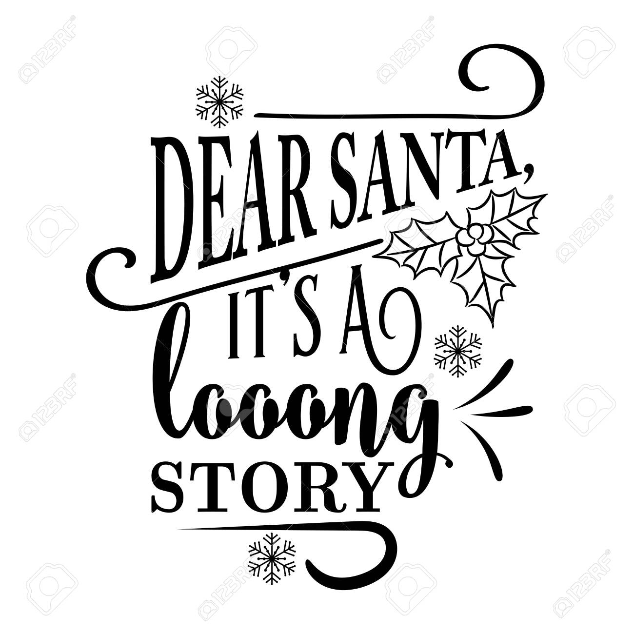Funny Christmas quote. Dear Santa, it\'s a long story. Funny poster,..