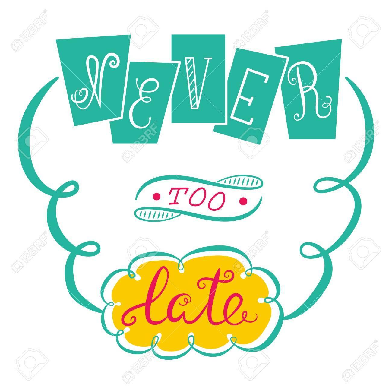 Nunca Es Tarde El Cartel Con Una Frase De Motivación Mano Frase Letras