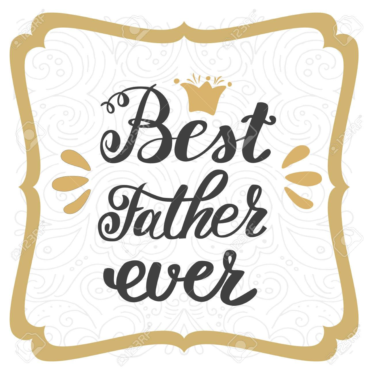 Best Father Ever Happy Fathers Day Greeting Inscription Hand
