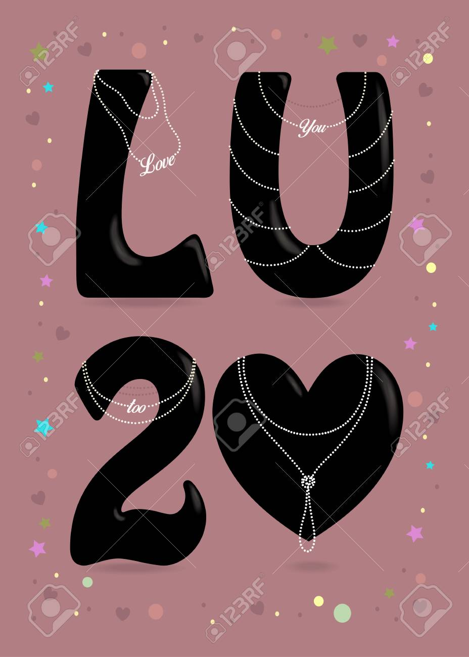 Love You Too Black Big Heart And Letters L U And Number 2