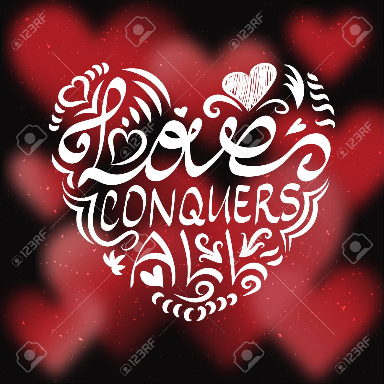 Love Conguers All. Poster With Romantic Quote On Blurred Background.  Valentines Day Greeting Card