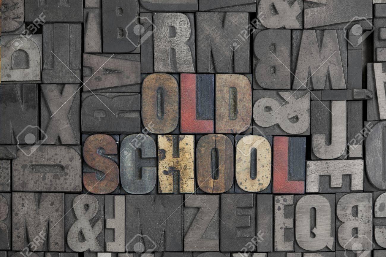 The words Old School written out in old letterpress type - 15580110