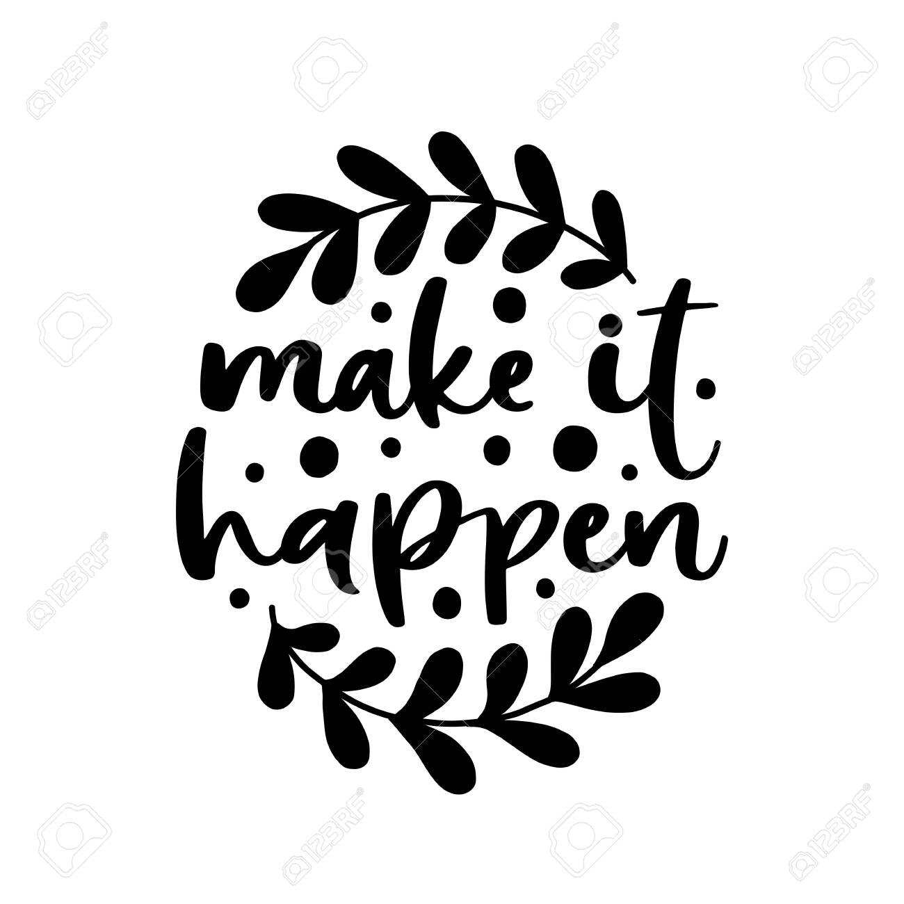 Make It Happen >> Make It Happen Vector Typography Motivational Poster Hand Lettering
