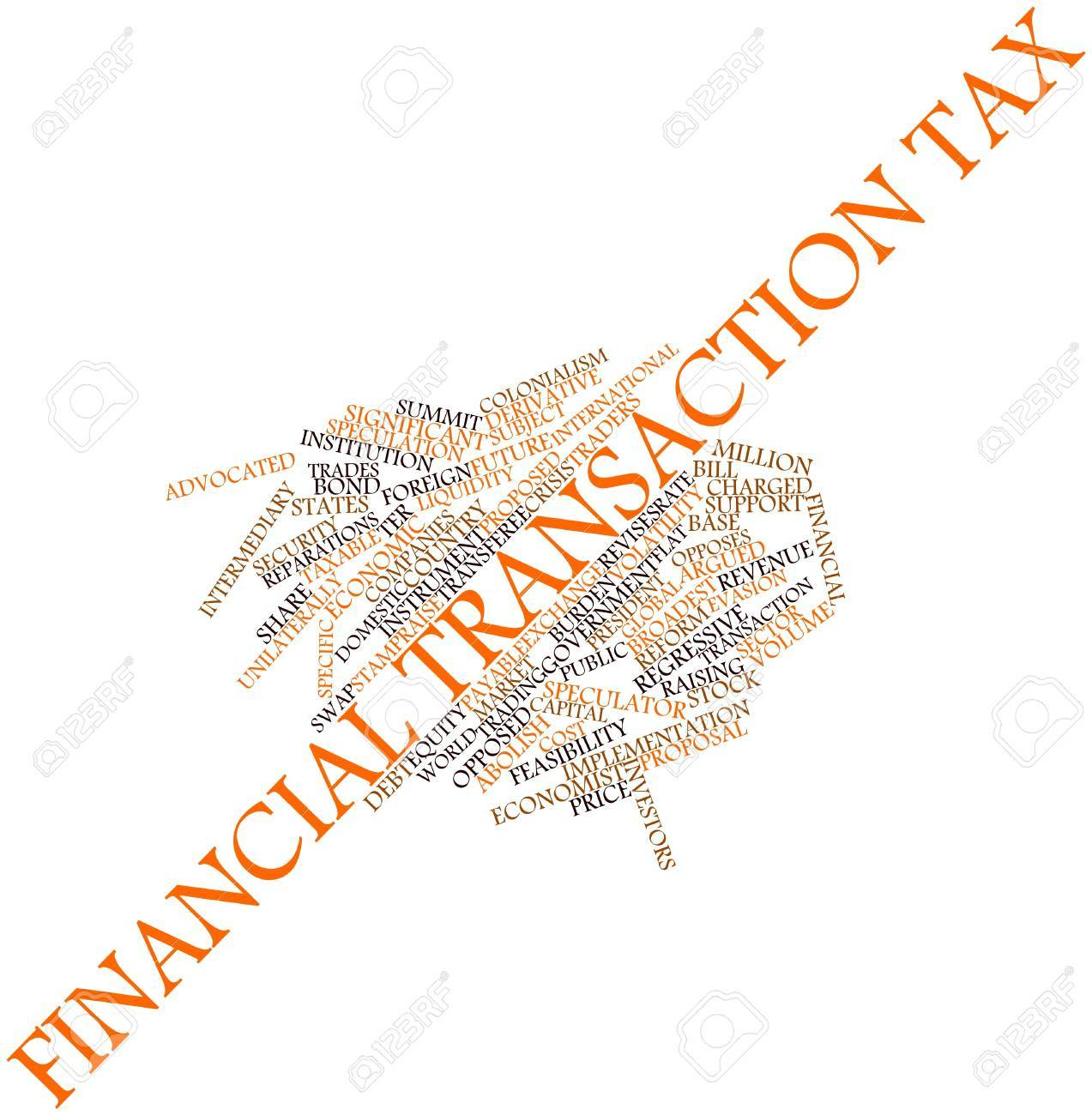 Abstract word cloud for Financial transaction tax with related tags and terms Stock Photo - 16719662