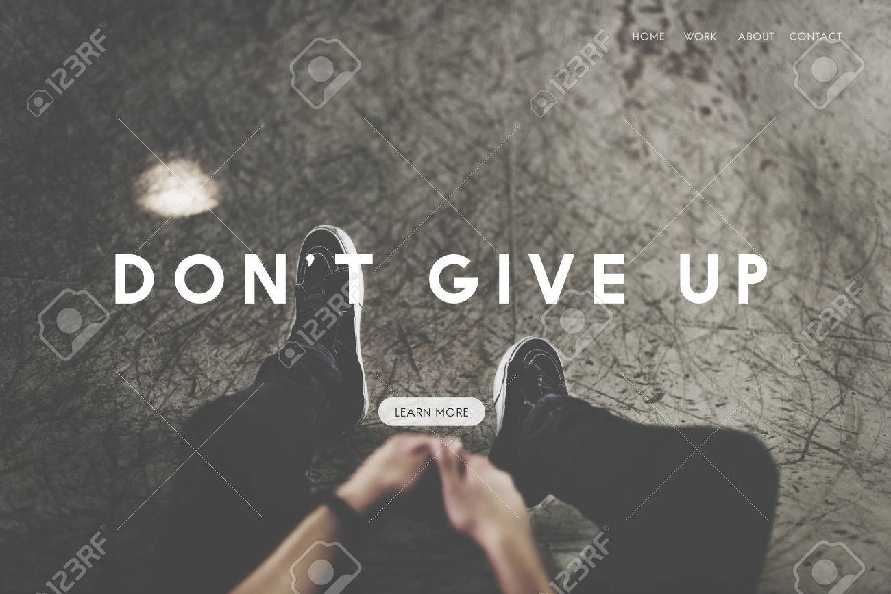 Do Your Best Dont Give Up Life Goes On Live Your Life Stock Photo