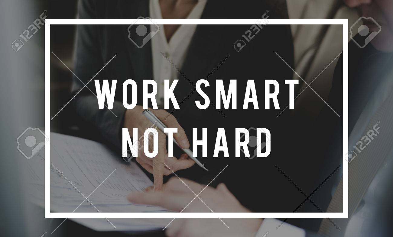 work smart not hard productive management stock photo picture and