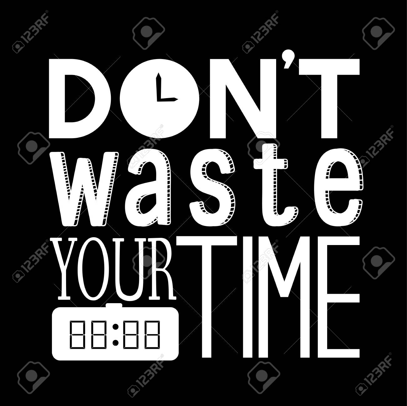Dont Waste Your Time Quote