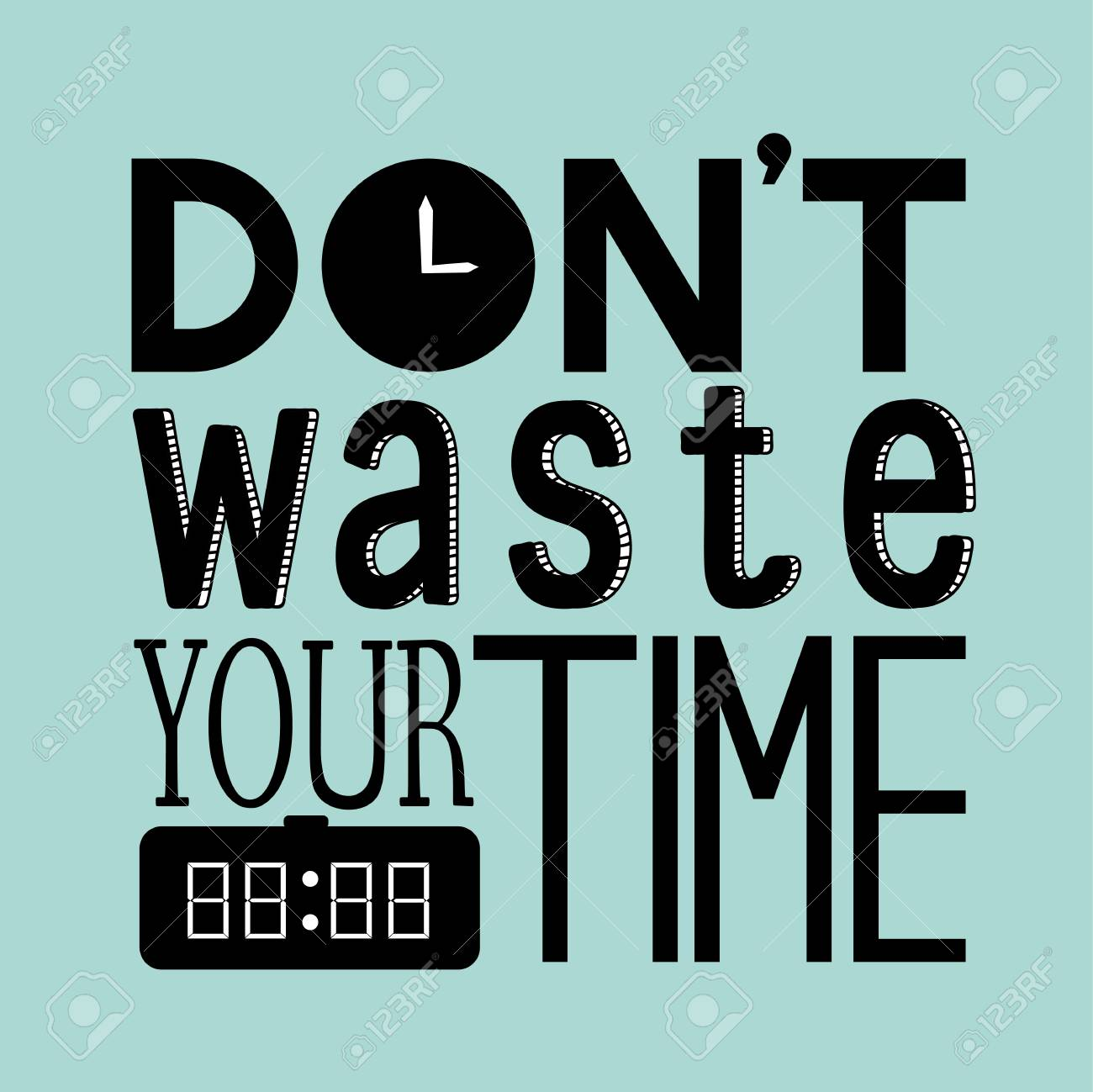Dont Waste Your Time Quote Stock Photo Picture And Royalty Free