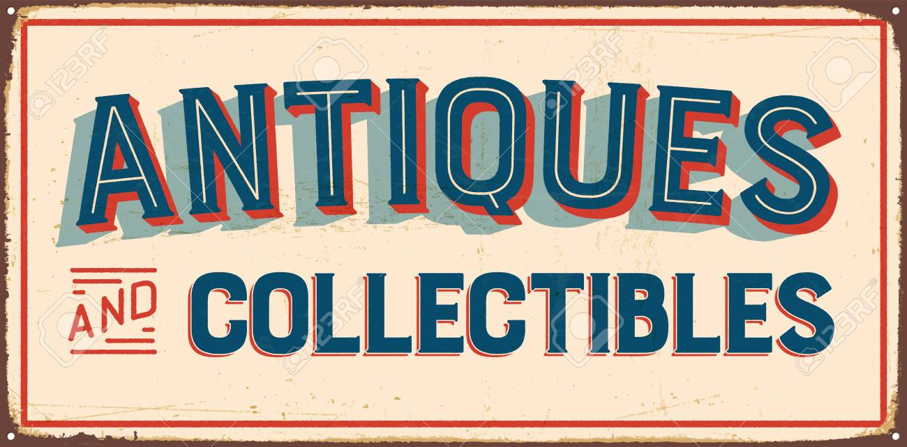 Vector Vintage Metal Sign Antiques And Collectibles Vector Eps Grunge And Rusty Effects Can Be Easily Removed For A Cleaner Look