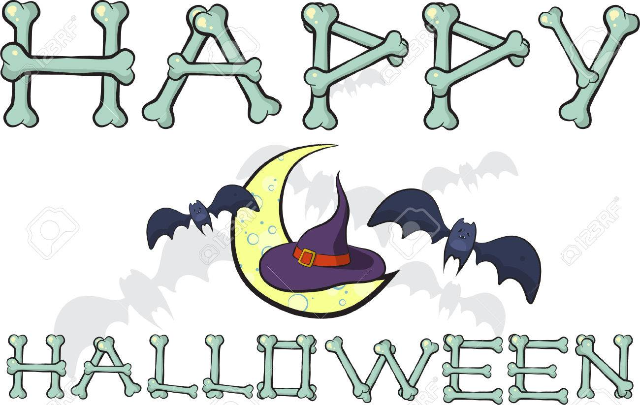 Hat Of Witch On The Moon Among Of Bats. Happy Halloween Wish Written Of  Bones