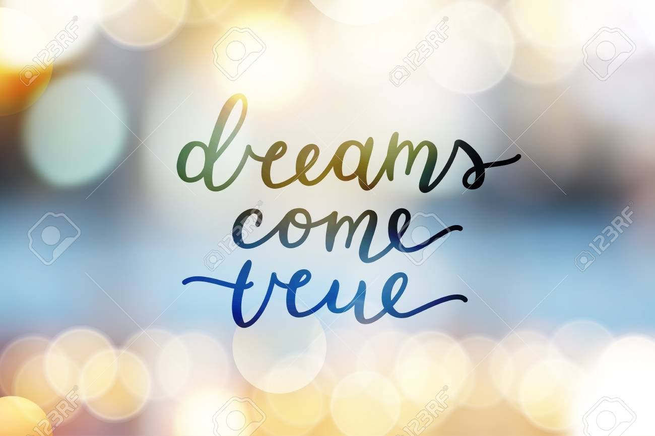 Dreams Come True, Vector Lettering On Blurred Background Royalty ...