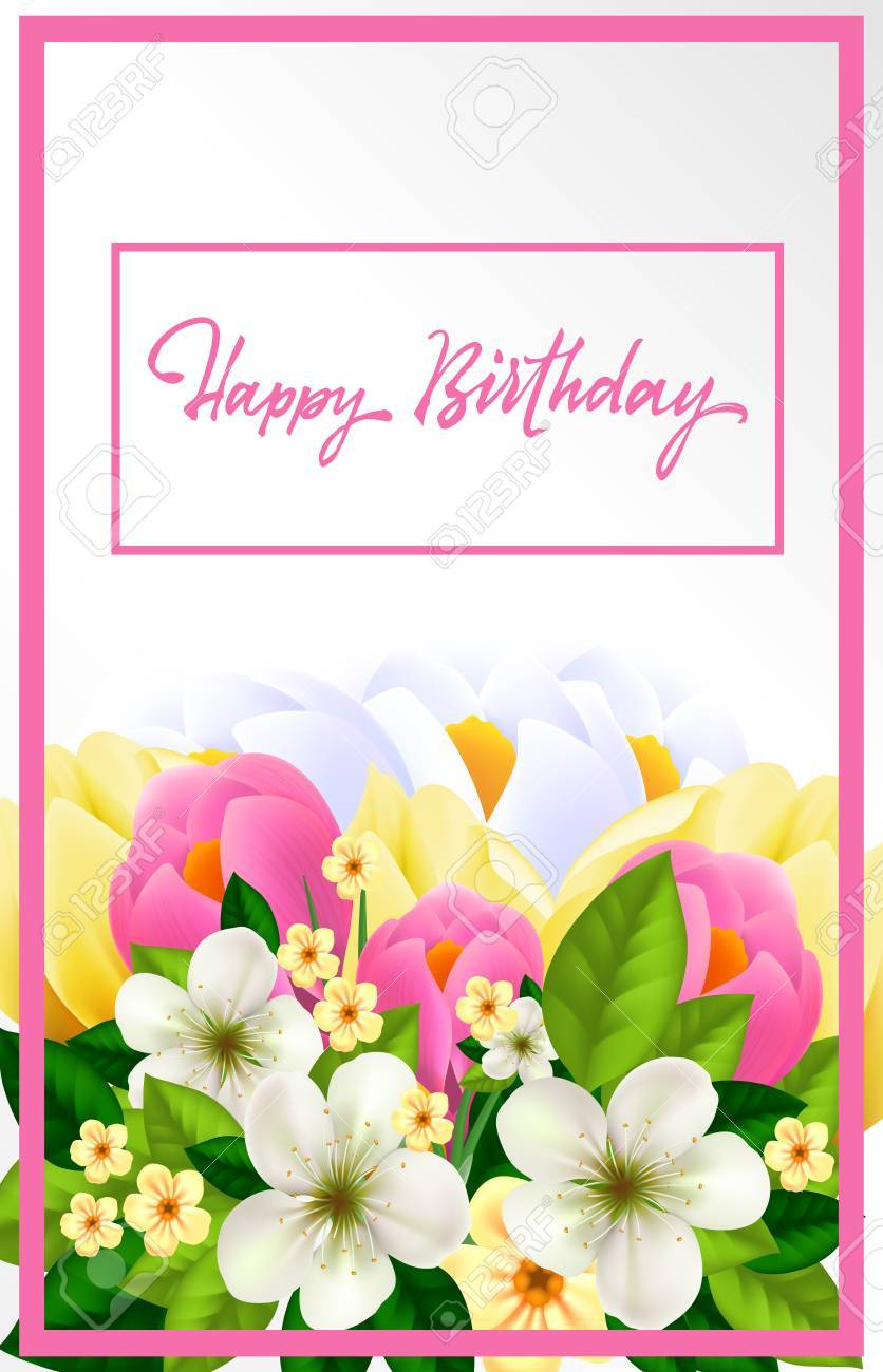 Happy Birthday Lettering Spring Card For Woman With Bright Flowers Handwritten Text Calligraphy