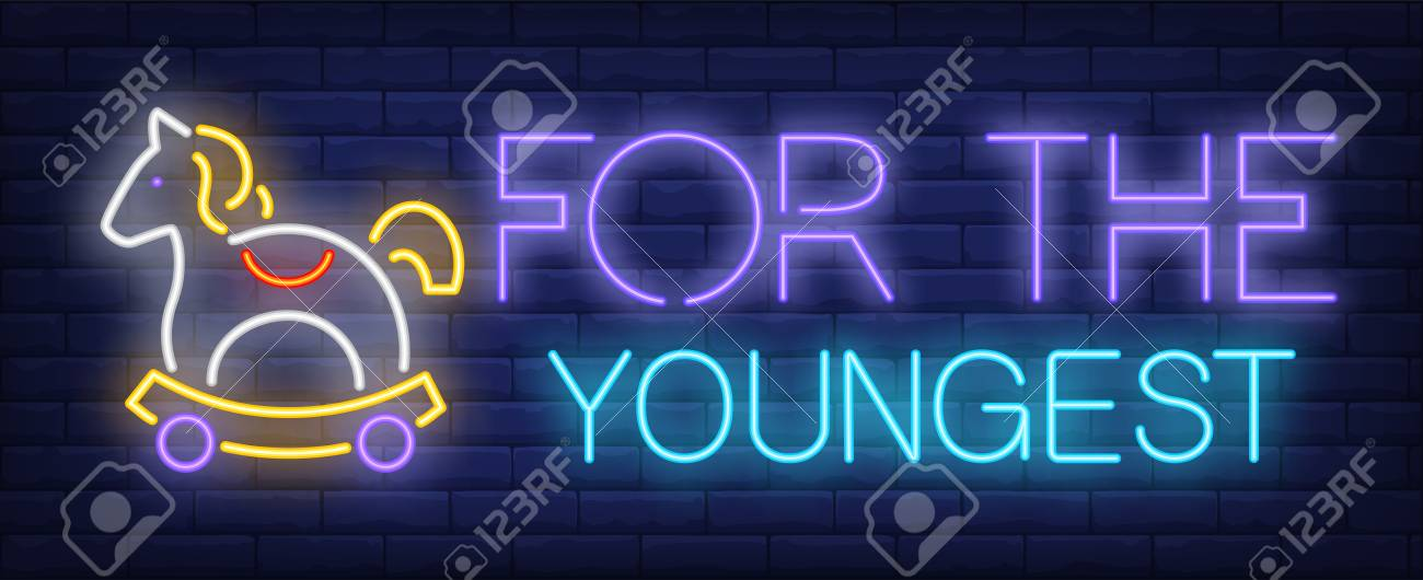 For The Youngest Neon Sign Glowing Neon Inscription With Toy