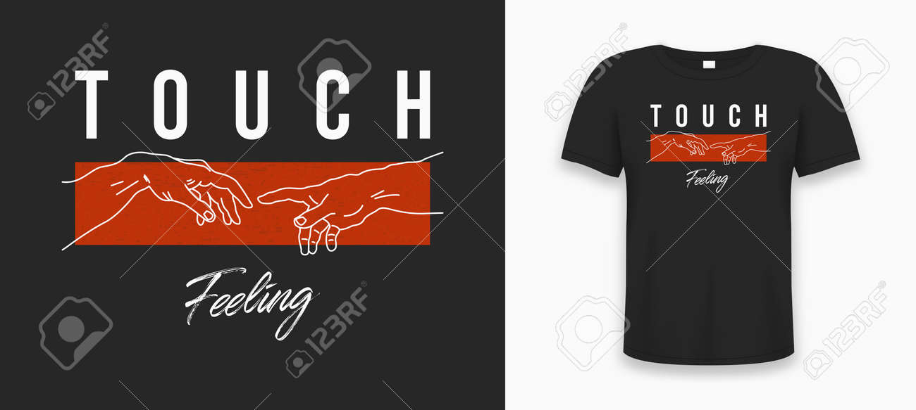 T-shirt design with slogan - touch feeling. Typography graphics print for tee shirt with hands reaching to touching fingers. Vector illustration. - 168396515