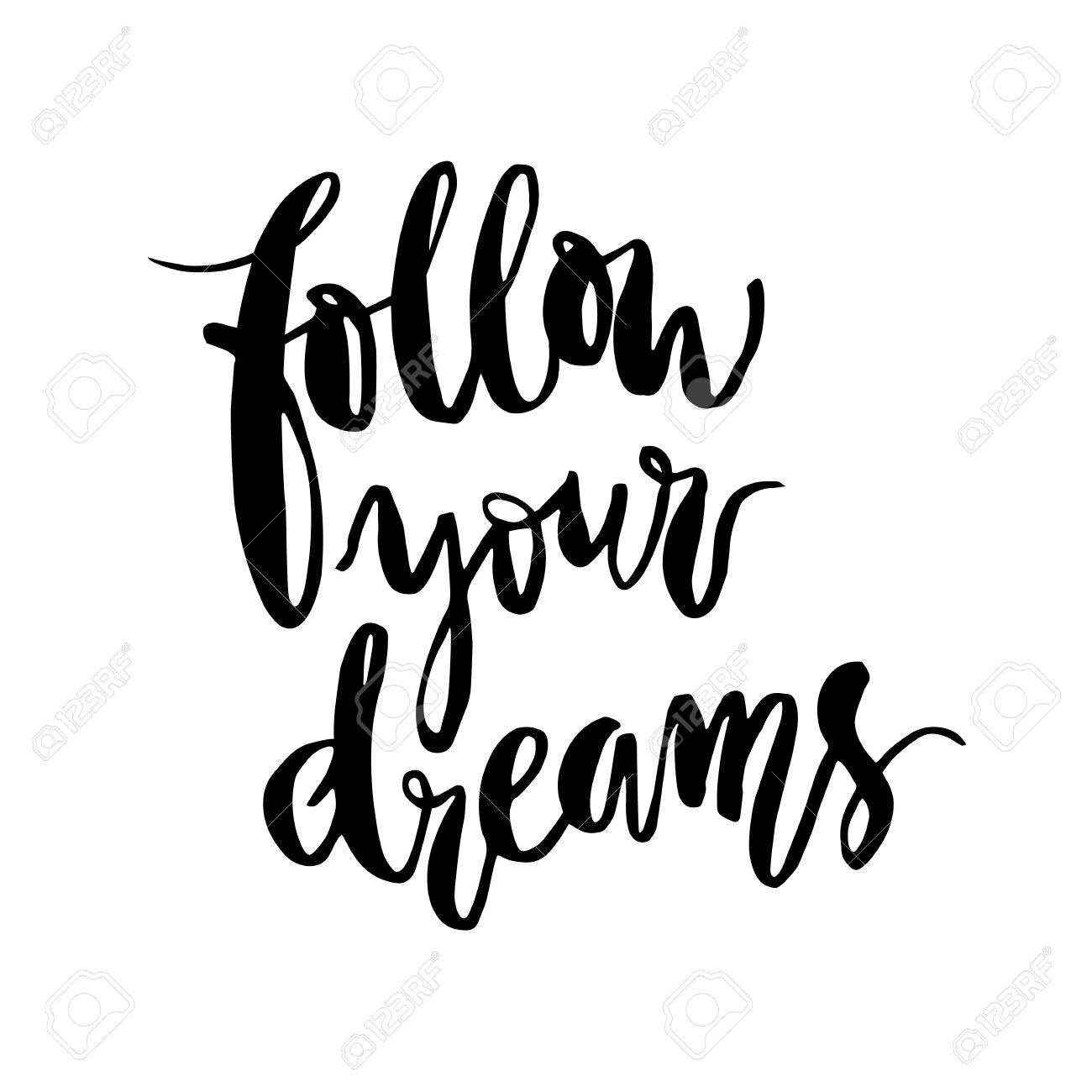 Inspirational Phrase Follow Your Dreams Modern Brush Calligraphy Royalty Free Cliparts Vectors And Stock Illustration Image 55824185
