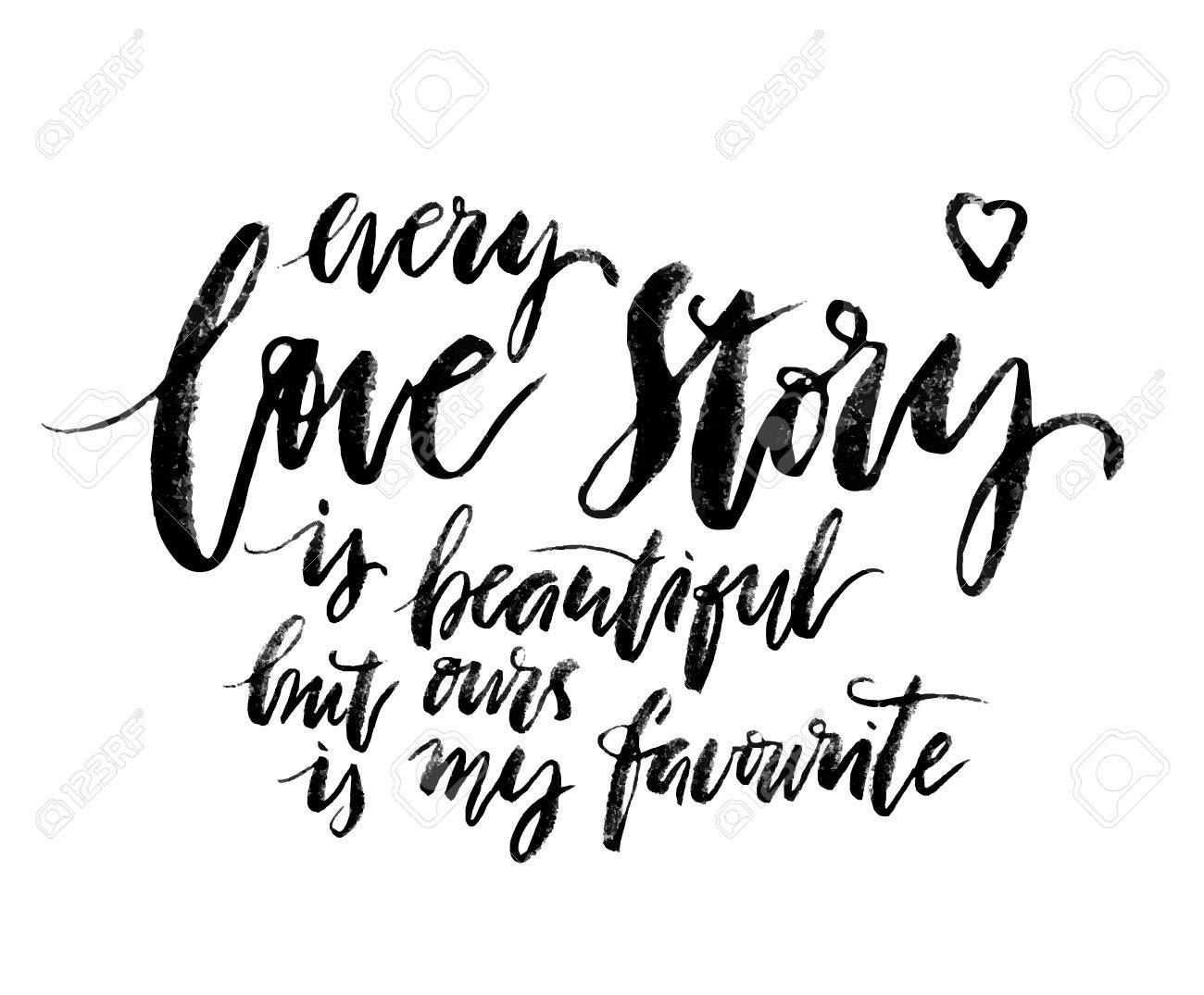 Every Love Story Is Beautiful But Ours Is My Favorite Romantic