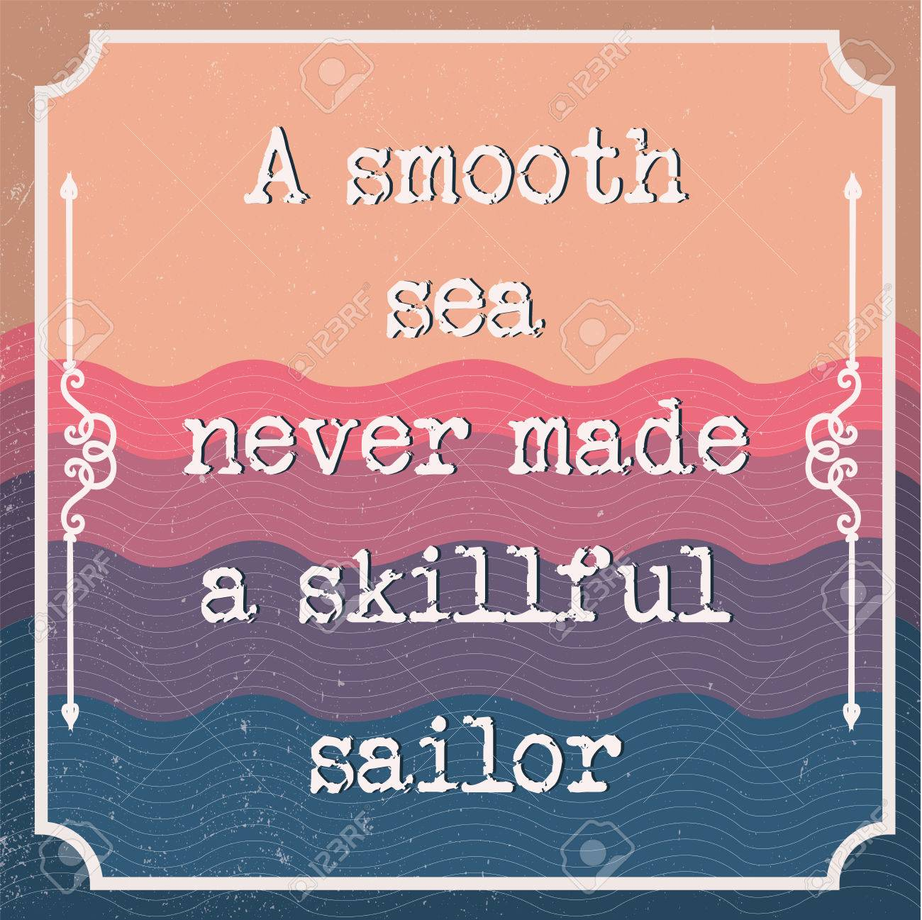 English motivation saying. Encouraging quotes. A smooth sea never made a skillful sailor. Vintage and retro background. Pastel colors. Print for t-shirts and posters. - 82072860
