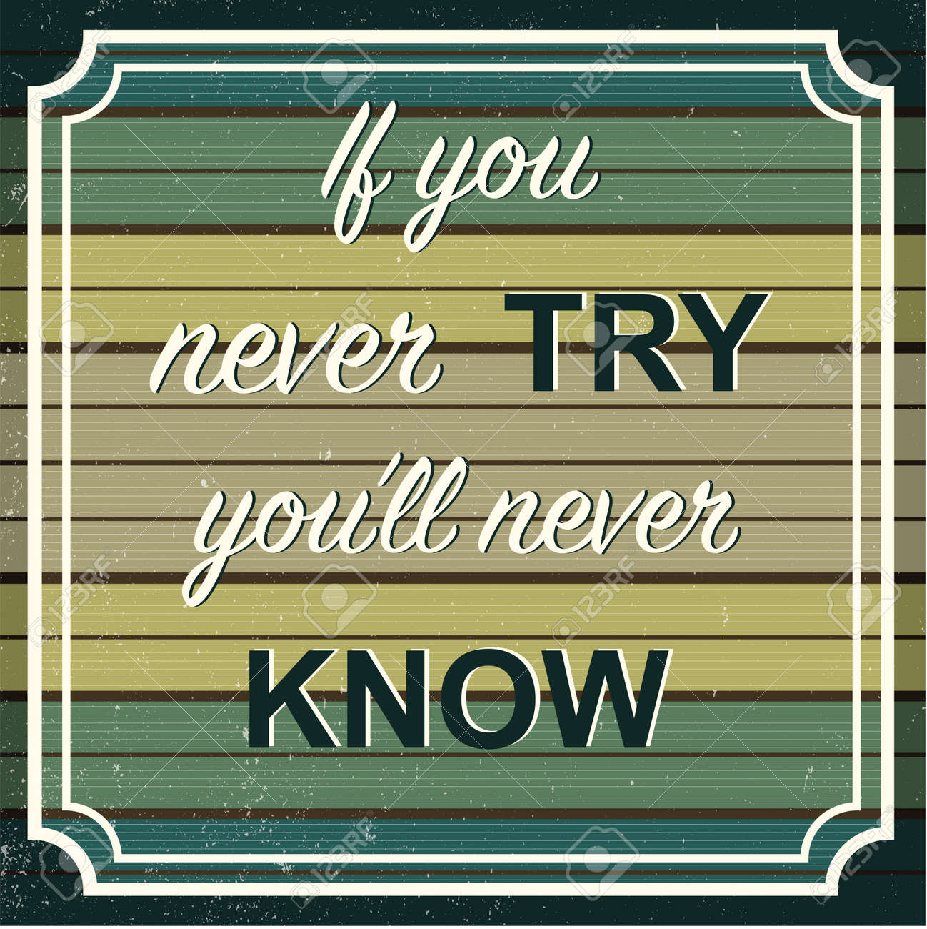 English motivation saying. Encouraging quotes. If you never try you'll never know. Vintage and retro background. Pastel colors. Print for t-shirts and posters. - 82070750
