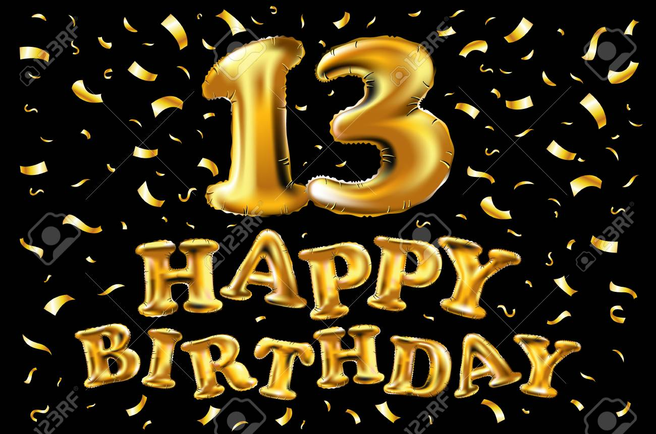 Vector Happy Birthday 13 Years Golden Color, Balloon And Confetti.. Royalty  Free Cliparts, Vectors, And Stock Illustration. Image 93945901.
