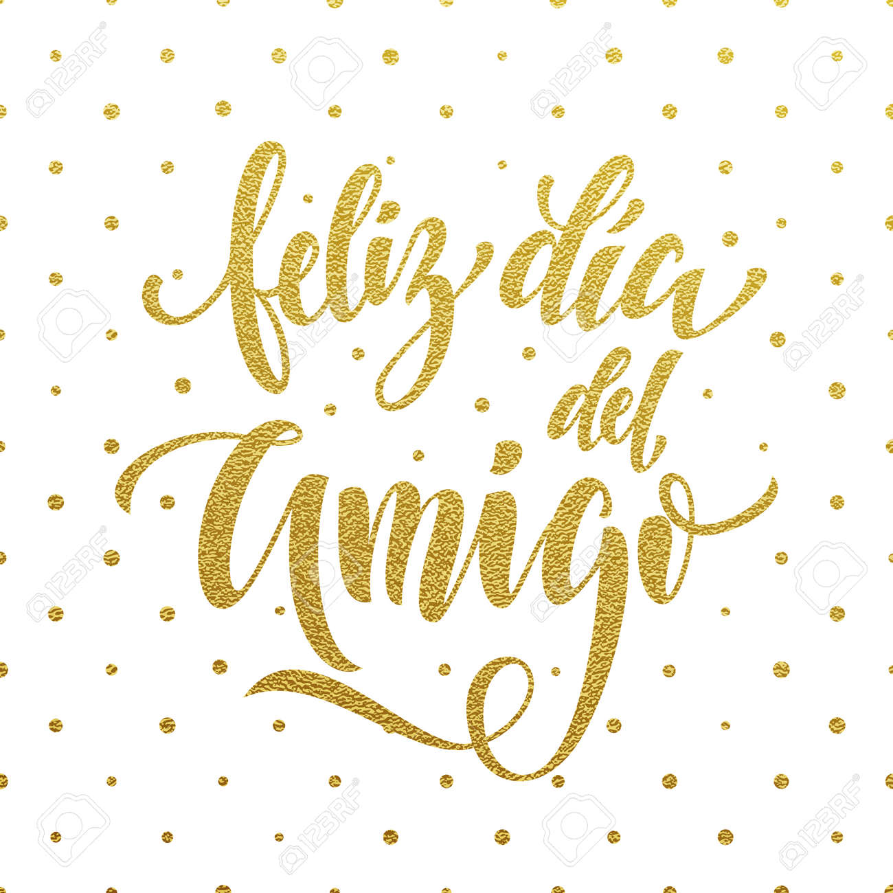 Feliz Dia Del Amigo Friendship Day Golden Lettering In Spanish For Friends Greeting Card
