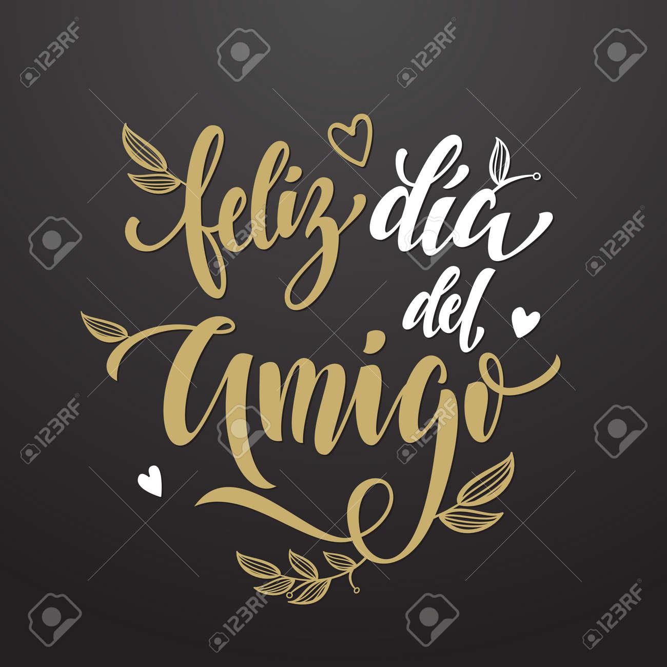 Feliz Dia Del Amigo Friendship Day Lettering In Spanish For Friends Greeting Card Hand