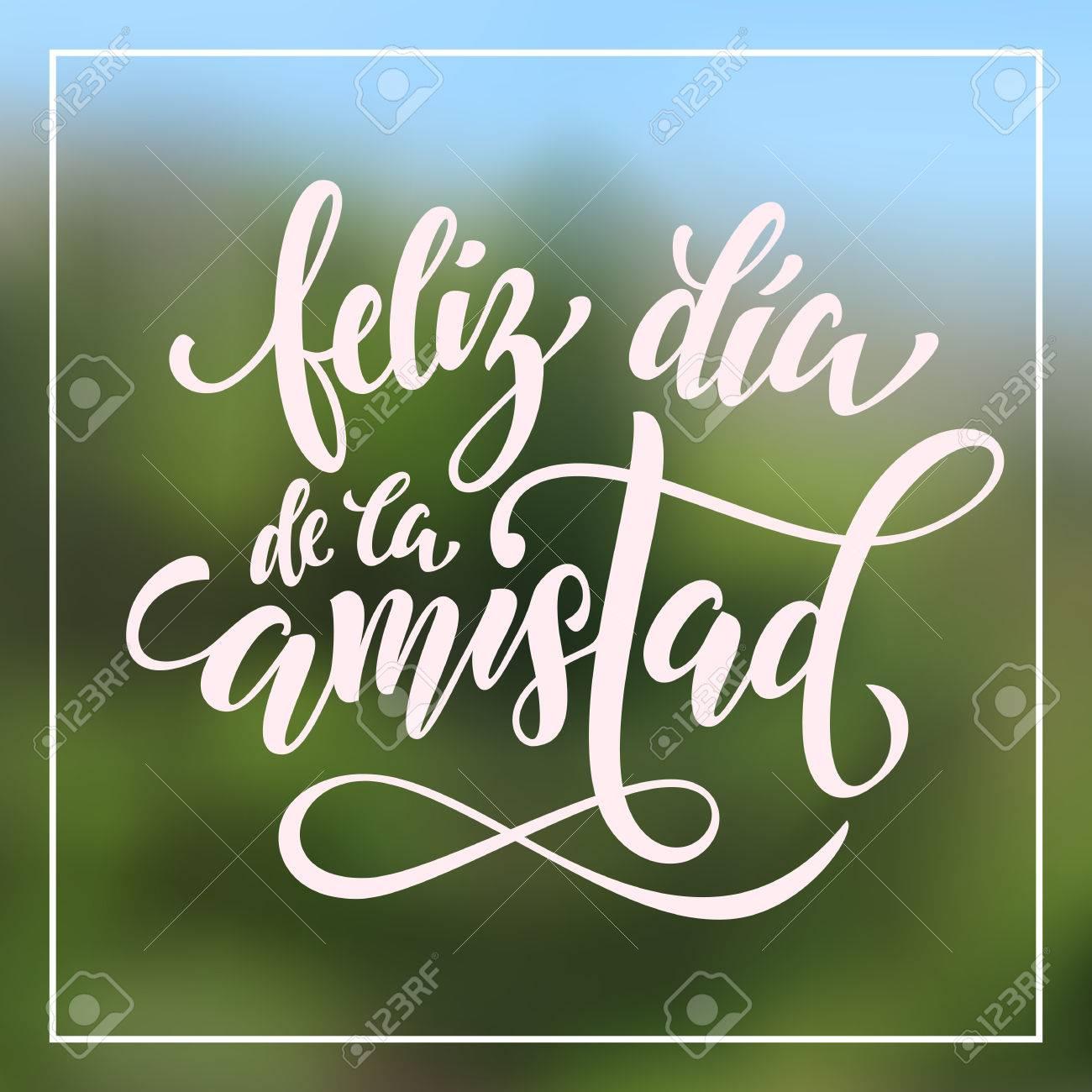 Feliz Dia Del Amistad Día De La Amistad Letras En Español Para Los