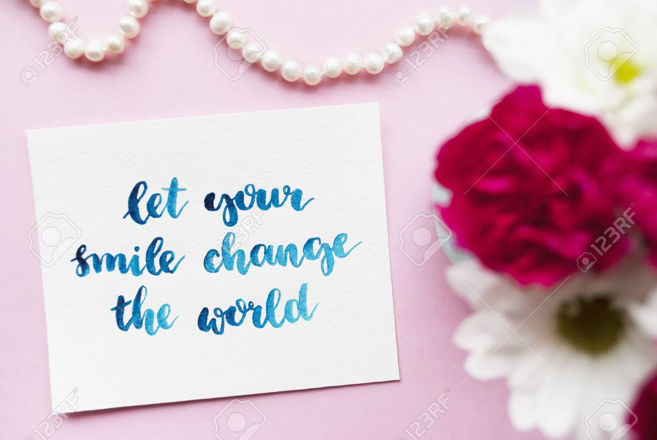 Inspirational Quote Let Your Smile Change The World Written In