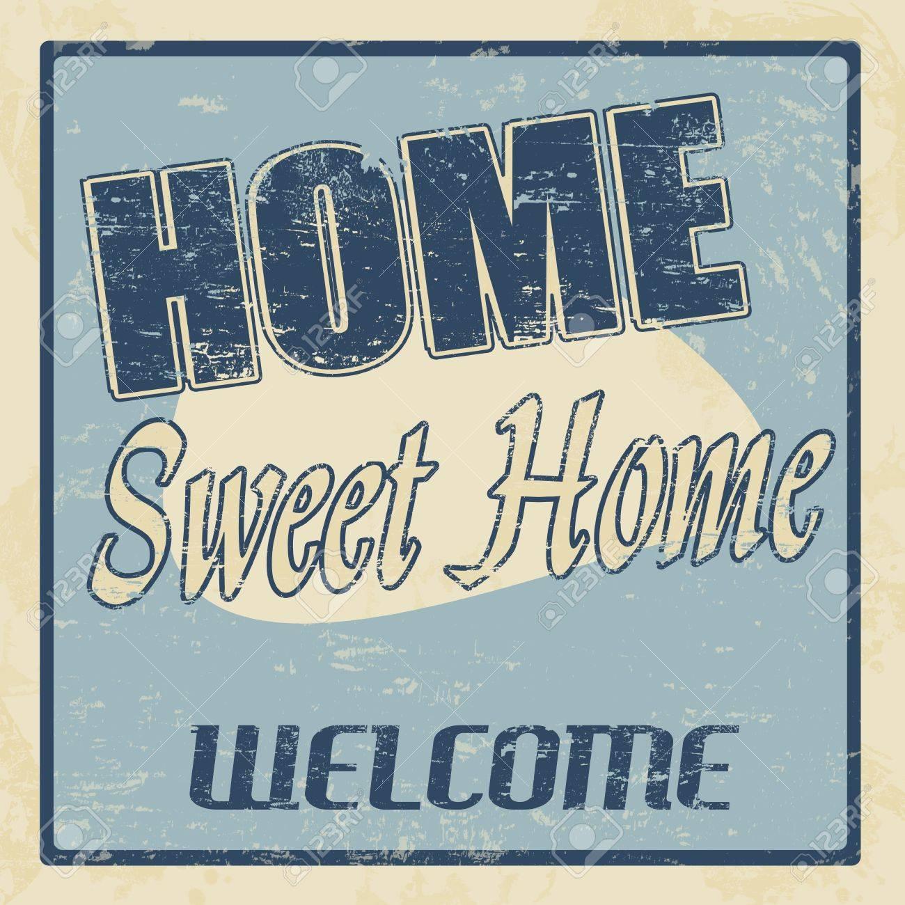 Vintage home sweet home vintage retro grunge poster, illustrator Stock Vector - 18119283
