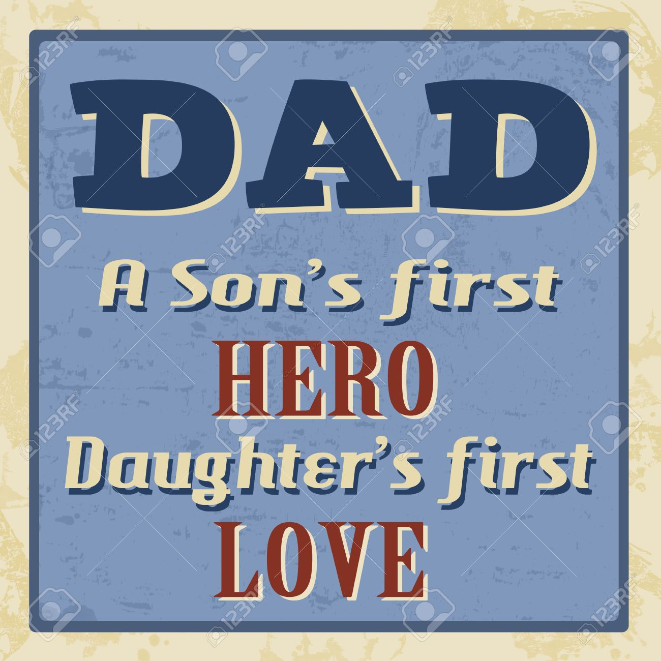 Dad - a son s first hero, daughter s first love poster Stock Vector - 21635573