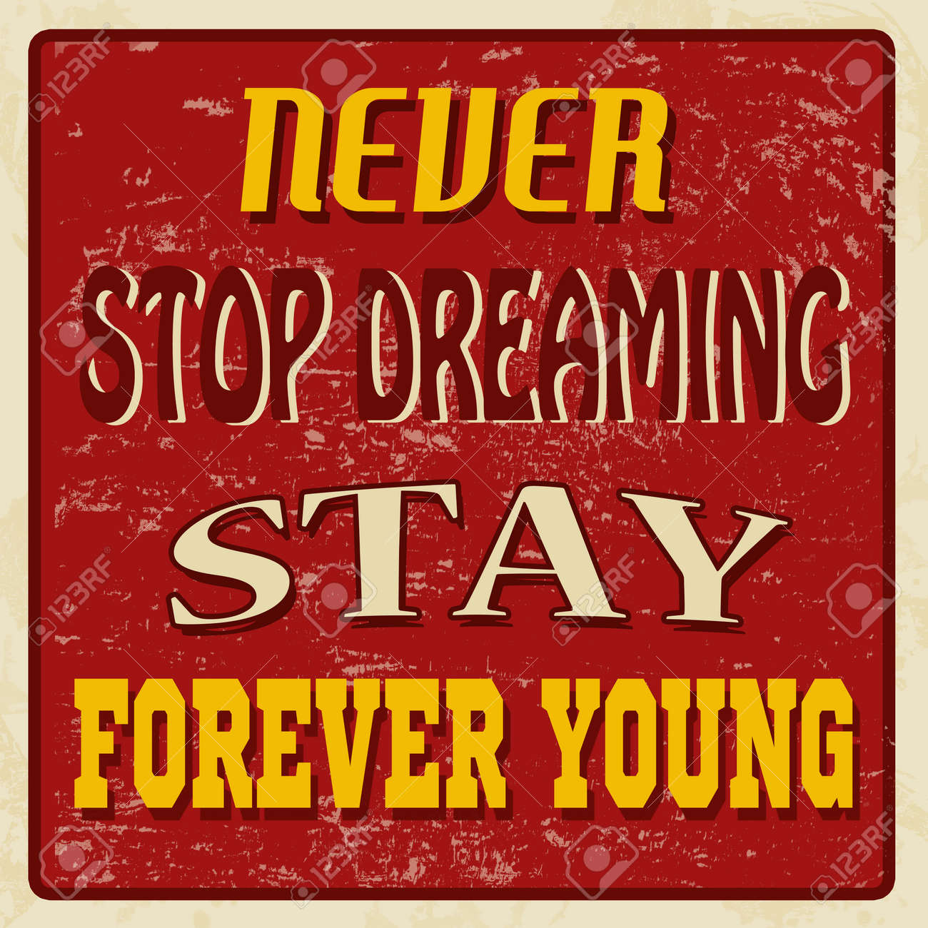 Never stop dreaming stay forever young, vintage grunge poster, vector illustrator Stock Vector - 22509579
